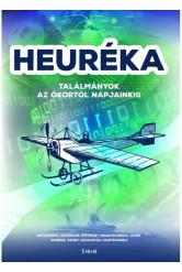 Heuréka! - Találmányok az ókortól napjainkig