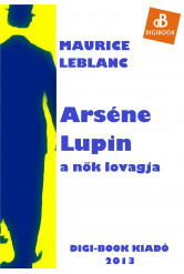 Arséne Lupin, a nők lovagja (e-könyv)