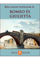 Romeo és Giulietta - Régi olasz novellák II. (e-könyv)