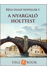 A nyargaló holttest - Régi olasz novellák I. (e-könyv)