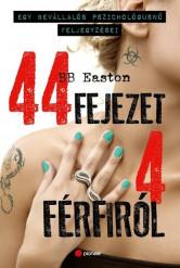 44 fejezet 4 férfiról - Egy bevállalós pszichológusnő feljegyzései