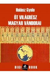 Öt világrész magyar vándorai (e-könyv)