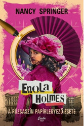 Enola Holmes - A rózsaszín papírlegyező esete