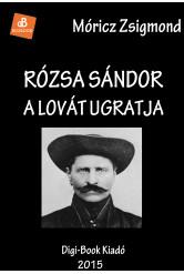 Rózsa Sándor a lovát ugratja (e-könyv)