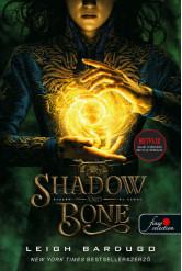 Shadow and Bone - Árnyék és csont - Grisha trilógia 1. (új kiadás)