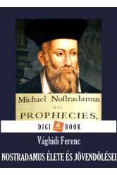 Nostradamus élete és jövendölései (e-könyv)