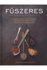 Fűszeres szakácskönyv /Gyorsan elkészíthető, izgalmas, egzotikus receptek csupán 5 fűszer felhasznál