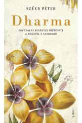 Dharma - Egy család regényes története a Tiszától a Gangeszig
