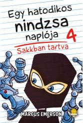 Egy hatodikos nindzsa naplója 4. Sakkban tartva - Egy hatodikos nindzsa naplója