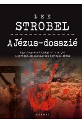 A Jézus-dosszié - Egy oknyomozó újságíró interjúi a történelem legnagyobb rejtélye körül