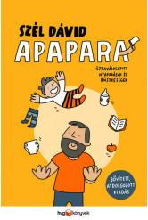 Apapara - Újraválogatott nyafogások és büszkeségek (bővített, átdolgozott kiadás )