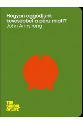 Hogyan aggódjunk kevesebbet a pénz miatt? (e-könyv)