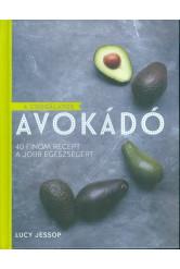A csodálatos avokádó /40 finom recept a jobb egészségért
