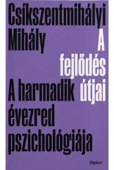 A fejlődés útjai - A harmadik évezred pszichológiája (új kiadás)