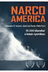 Narcoamerica - 55 000 kilométer a kokain nyomában