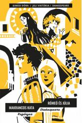 Makrancos Kata; Rómeó és Júlia - Regényes Shakespeare