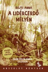 A Lidércerdő mélyén - Kaland, játék, fantázia (új kiadás)