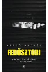 Fedősztori - Kémek és hírszerzők titkos világa Magyarországon