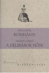 Romhányi - A délibábok hőse /Osiris diákkönyvtár