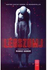 Légszomj - Kortárs magyar horror- és weirdnovellák