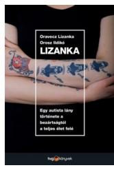 Lizanka - Egy autista lány története a bezártságtól a teljes élet felé (e-könyv)