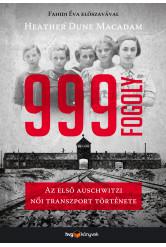 999 fogoly - Az első auschwitzi női transzport története (e-könyv)