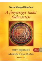 A fényességes tudat felébresztése /Tibeti meditáció + CD-melléklettel