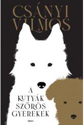 A kutyák szőrös gyerekek (új kiadás)