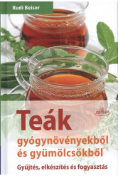 Teák gyógynövényekből és gyümölcsökből /Gyűjtés, elkészítés és fogyasztás