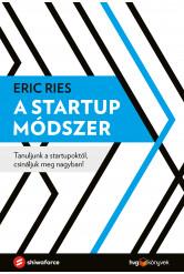 A startup módszer - Tanuljunk a startupoktól, csináljuk meg nagyban! (e-könyv)
