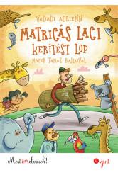 Matricás Laci kerítést lop - Most én olvasok! 4. szint (új kiadás)