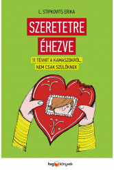 Szeretetre éhezve - 11 tévhit kamaszokról, nem csak szülőknek (e-könyv)