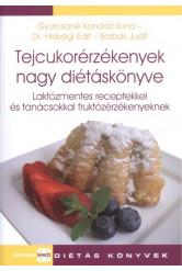 Tejcukorérzékenyek nagy diétáskönyve /Laktózmentes receptekkel és tanácsokkal fruktózérzékenyeknek