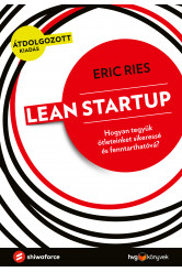 Lean Startup - Hogyan tegyük ötleteinket sikeressé és fenntarthatóvá? (e-könyv)