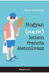 Hogyan (nem) lettem francia életművész (e-könyv)