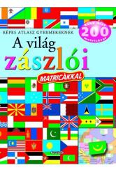 A világ zászlói matricákkal - Képes atlasz gyermekeknek (új kiadás)