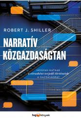 Narratív közgazdaságtan - Hogyan hatnak a vírus módjára terjedő történetek a gazdaságra? (e-könyv)