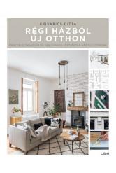 Régi házból új otthon - Praktikus tanácsok és tanulságos történetek házfelújítóknak (3. kiadás)