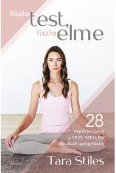Tiszta test, tiszta elme - 28 napos program a TEST SZELLEM és LÉLEK gyógyítására