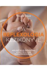 A reflexológia kézikönyve - Holisztikus gyógyítás a kéz és a láb masszírozásával