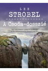 A Csoda-dosszié - Egy oknyomozó újságíró interjúi a természetfeletti eseményekről