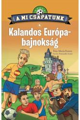 A mi csapatunk 5. - Kalandos Európa-bajnokság