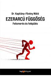 Ezerarcú függőség - Felismerés és felépülés (e-könyv)