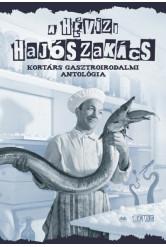A hévízi hajószakács - Kortárs gasztroirodalmi antológia