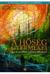 A hőség gyermekei - Sci-fi novellák a klímaváltozásról