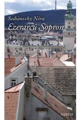 Ezerarcú Sopron - A hűség városa