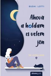 Ahová a holdam is velem jön - Tök-életlen életek