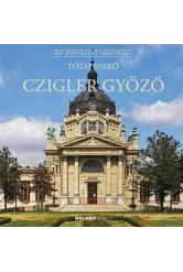 Czigler Győző - Az építészet mesterei