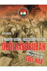 A magyar katona-egészségügy az első Öbölháborúban - Hungarian military medicine in the First Gulf War