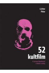 52 kultfilm - A Szárnyas fejvadásztól a Feltörő színekig (2. kiadás)